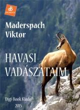 Havasi vadászataim - Ekönyv - Maderspach Viktor