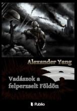 Vadászok a felperzselt Földön - Ekönyv - Alexander Yang