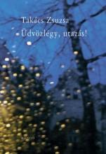 ÜDVÖZLÉGY, UTAZÁS! - Ekönyv - TAKÁCS ZSUZSA