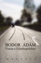 Vissza a fülesbagolyhoz - Ekönyv - Bodor Ádám
