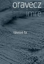Távozó fa - Ekönyv - Oravecz Imre