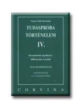 TUDÁSPRÓBA - TÖRTÉNELEM IV. - Ekönyv - VASNÉ TÓTH KORNÉLIA