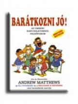 BARÁTKOZNI JÓ! - AZ EMBERI KAPCSOLATOKRÓL FELSŐFOKON - Ekönyv - MATTHEWS, ANDREW