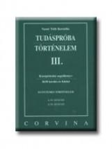 TUDÁSPRÓBA - TÖRTÉNELEM III. - Ekönyv - VASNÉ TÓTH KORNÉLIA