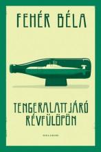 Tengeralattjáró Révfülöpön - Ekönyv - Fehér Béla