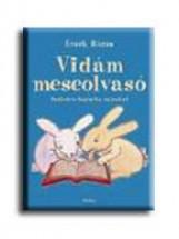 VIDÁM MESEOLVASÓ - 1. RÉSZ - Ebook - ÉRSEK RÓZSA