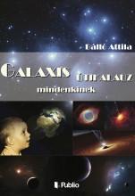 Galaxis útikalauz MINDENKINEK - Ekönyv - Bálló Attila