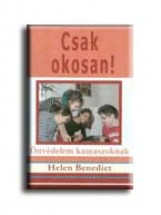 CSAK OKOSAN! - ÖNVÉDELEM KAMASZOKNAK - - Ekönyv - BENEDICT, HELEN