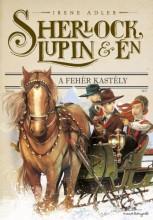 Sherlock, Lupin és Én 5. - A fehér kastély - Ekönyv - Irene Adler