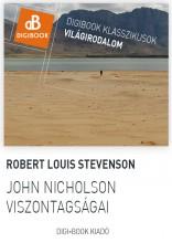 John Nicholson viszontagságai - Ekönyv - Stevenson, Robert Louis