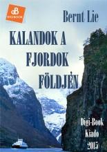 Kalandok a fjordok földjén - Ekönyv - Lie, Bernt