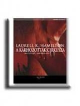 A KÁRHOZOTTAK CIRKUSZA - ANITA BLAKE, A VÁMPIRVADÁSZ - - Ekönyv - HAMILTON, LAURELL K.
