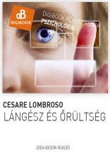 Lángész és őrültség - Ekönyv - Lombroso, Cesare