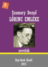 Lőrinc emléke - Ekönyv - Szomory Dezső