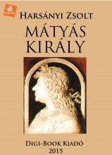 Mátyás király - Ekönyv - Harsányi Zsolt