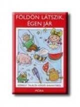 FÖLDÖN LÁTSZIK, ÉGEN JÁR - EZEREGY TALÁLÓS KÉRDÉS BARANYÁBÓL - Ekönyv - MÓRA KÖNYVKIADÓ
