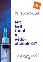 Mit kell tudni a védőoltásokról? - Ekönyv - Dr. Budai József