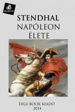 Napóleon élete - Ekönyv - Stendhal