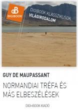 Normandiai tréfa és más elbeszélések - Ekönyv - Maupassant, Guy de