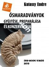 Ősmaradványok gyűjtése és preparálása - Ekönyv - Kutassy Endre