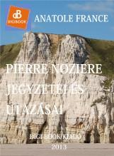 Pierre Noziére jegyzetei és kirándulásai - Ekönyv - France, Anatole