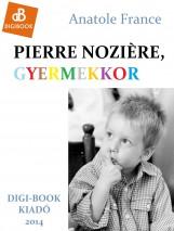 Pierre Noziéere, a gyermekkor - Ekönyv - France, Anatole