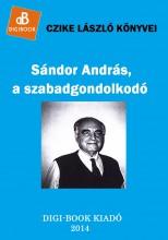 Sándor András, a szabadgondolkodó - Ekönyv - Czike László