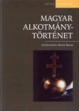 MAGYAR ALKOTMÁNYTÖRTÉNET - Ekönyv - OSIRIS KIADÓ ÉS SZOLGÁLTATÓ KFT.