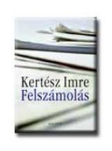 FELSZÁMOLÁS - - Ekönyv - KERTÉSZ IMRE