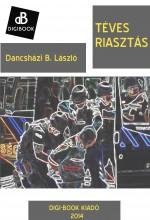 Téves riasztás - Ebook - Dancsházi B. László