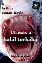 Utazás a halál torkába - Ekönyv - Conan-Doyle, Arthur