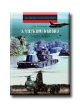 A VIETNAMI HÁBORÚ NAPRÓL NAPRA - 20. SZÁZADI HADTÖRTÉNET - Ekönyv - DAUGHERTY, LEO J.