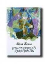 KINCSKERESŐ KISKÖDMÖN - FŰZÖTT - - Ekönyv - MÓRA FERENC