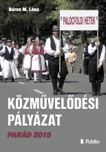 Közművelődési Pályázat Parád 2015 - Ekönyv - Béres M. Léna