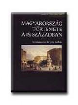 MAGYARORSZÁG TÖRTÉNETE A 19. SZÁZADBAN - Ebook - GERGELY ANDRÁS