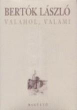 VALAHOL, VALAMI - Ebook - BERTÓK LÁSZLÓ
