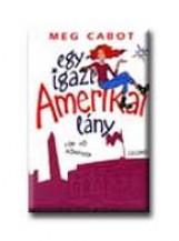 EGY IGAZI AMERIKAI LÁNY - TÖK JÓ KÖNYVEK - - Ekönyv - CABOT, MEG