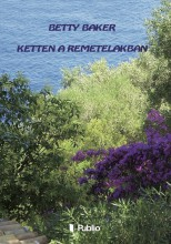 Ketten a remetelakban - Ebook - Betty Baker