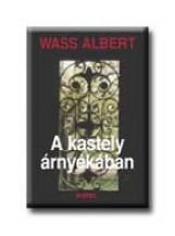 A KASTÉLY ÁRNYÉKÁBAN - FŰZÖTT - - Ekönyv - WASS ALBERT