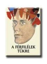 A FÉRFILÉLEK TÜKRE - - Ekönyv - GENERAL PRESS KFT.