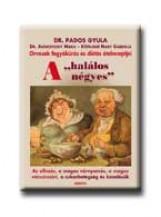 A HALÁLOS NÉGYES - Ekönyv - PADOS GYULA-AUDIKOVSZKY M.DR.-KÖTELESNÉ