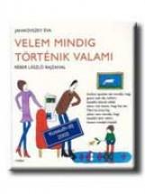 VELEM MINDIG TÖRTÉNIK VALAMI - Ekönyv - JANIKOVSZKY ÉVA