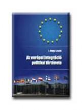 AZ EURÓPAI INTEGRÁCIÓ POLITIKAI TÖRTÉNETE - Ekönyv - J. NAGY LÁSZLÓ