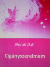Ciganyszerelmem - Ekönyv - Norah D. B.