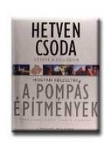 HETVEN CSODA SZERTE A VILÁGBAN - HOGYAN KÉSZÜLTEK A POMPÁS ÉPITMÉNYEK - - Ekönyv - ATHENAEUM KÖNYVKIADÓ KFT