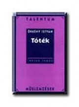 TÓTÉK - TALENTUM MŰELEMZÉSEK - - Ekönyv - ÖRKÉNY ISTVÁN