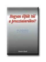 HOGYAN ÉLJÜK TÚL A PROSZTATARÁKOT? - Ekönyv - KALTENBACH, DON-RICHARDS, TIM