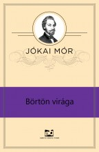 Börtön virága  - Ebook - Jókai Mór