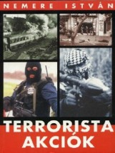 Terrorista akciók 1. - Ebook - Nemere István
