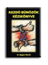KEZDŐ BŰNÖZŐK KÉZIKÖNYVE - Ekönyv - MAGYAR ELEMÉR DR.